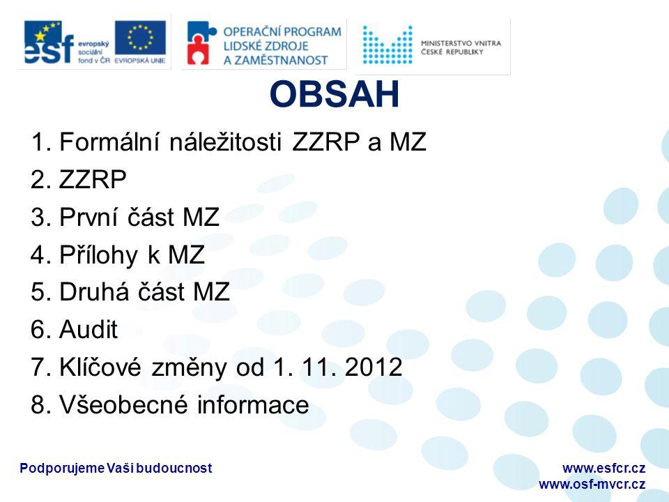 OBSAH 1. Formální náležitosti ZZRP a MZ 2. ZZRP 3.