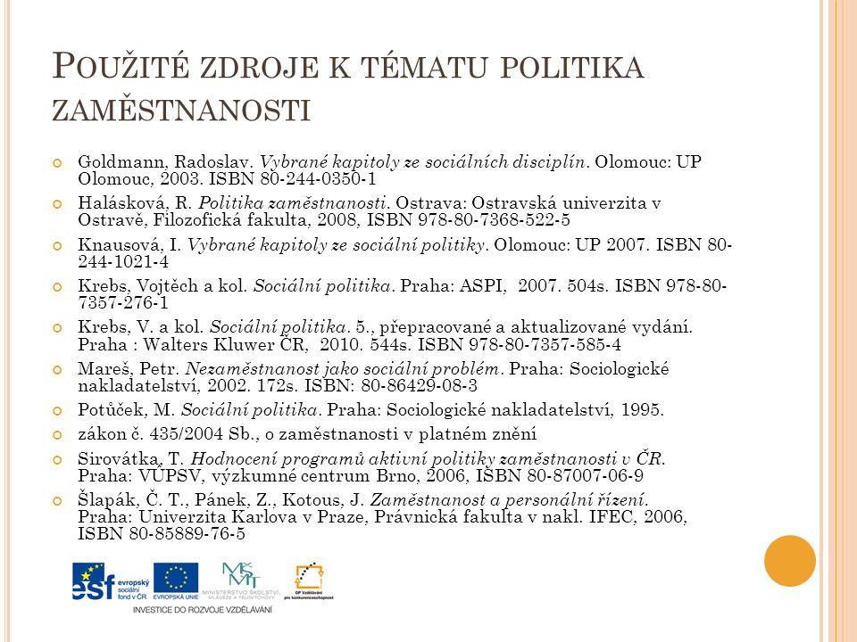 P OUŽITÉ ZDROJE K TÉMATU POLITIKA ZAMĚSTNANOSTI Goldmann, Radoslav.
