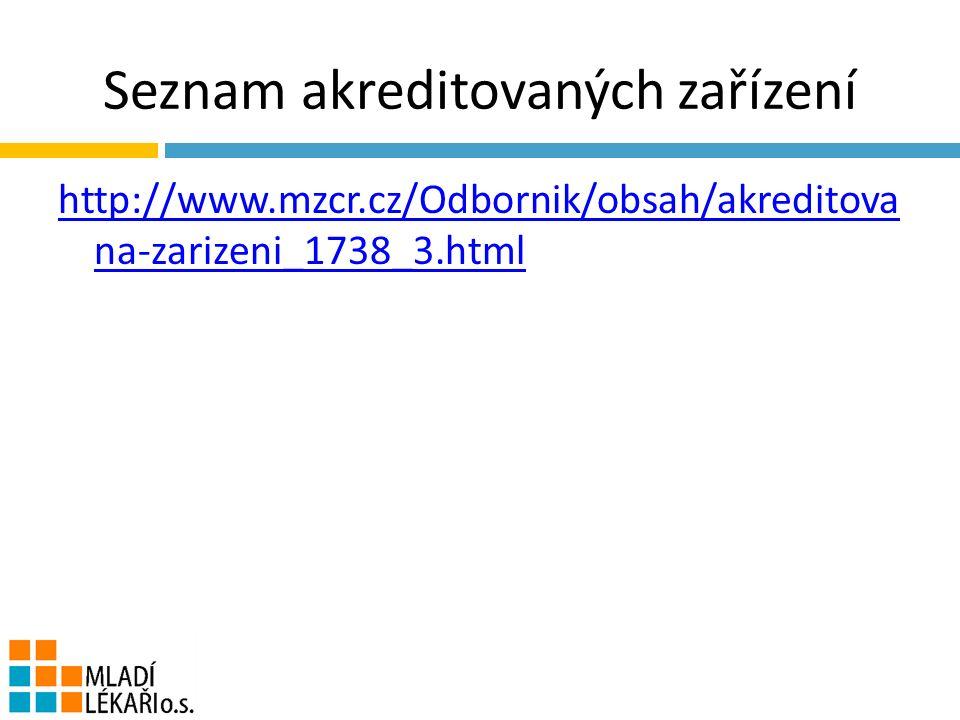Seznam akreditovaných zařízení http://www.mzcr.cz/Odbornik/obsah/akreditova na-zarizeni_1738_3.html