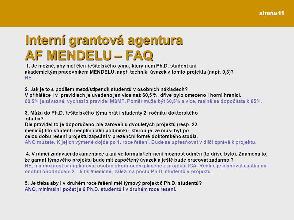 strana 11 I Interní grantová agentura AF MENDELU – FAQ I Interní grantová agentura AF MENDELU – FAQ 1.