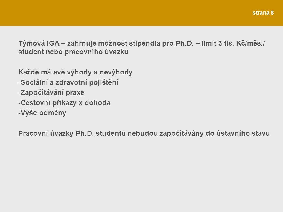 strana 8 Týmová IGA – zahrnuje možnost stipendia pro Ph.D.