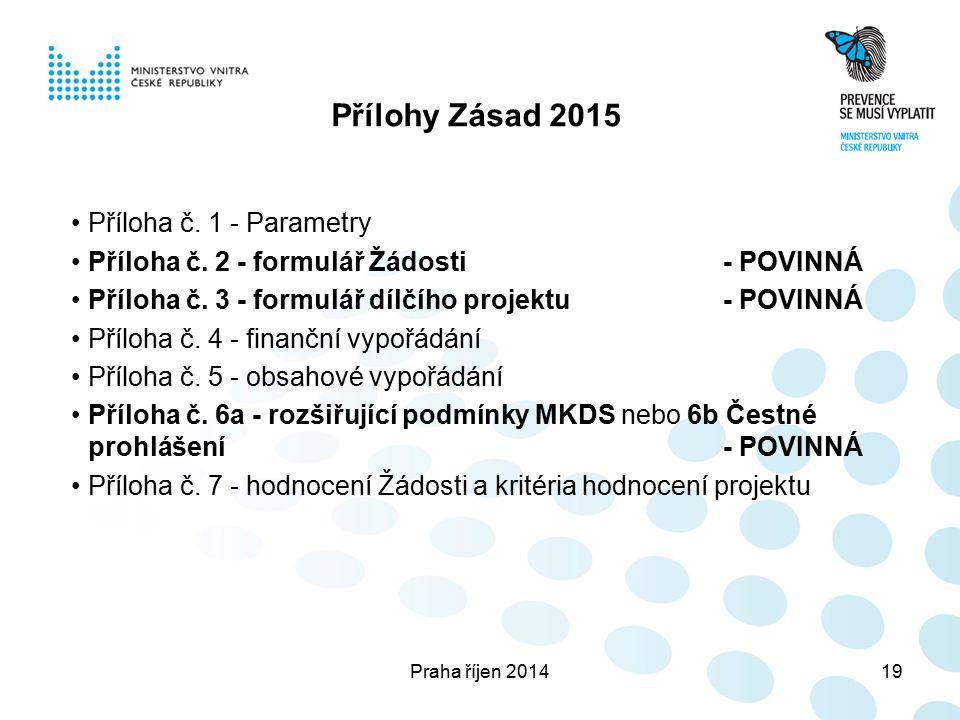 Praha říjen 201419 Přílohy Zásad 2015 Příloha č. 1 - Parametry Příloha č.