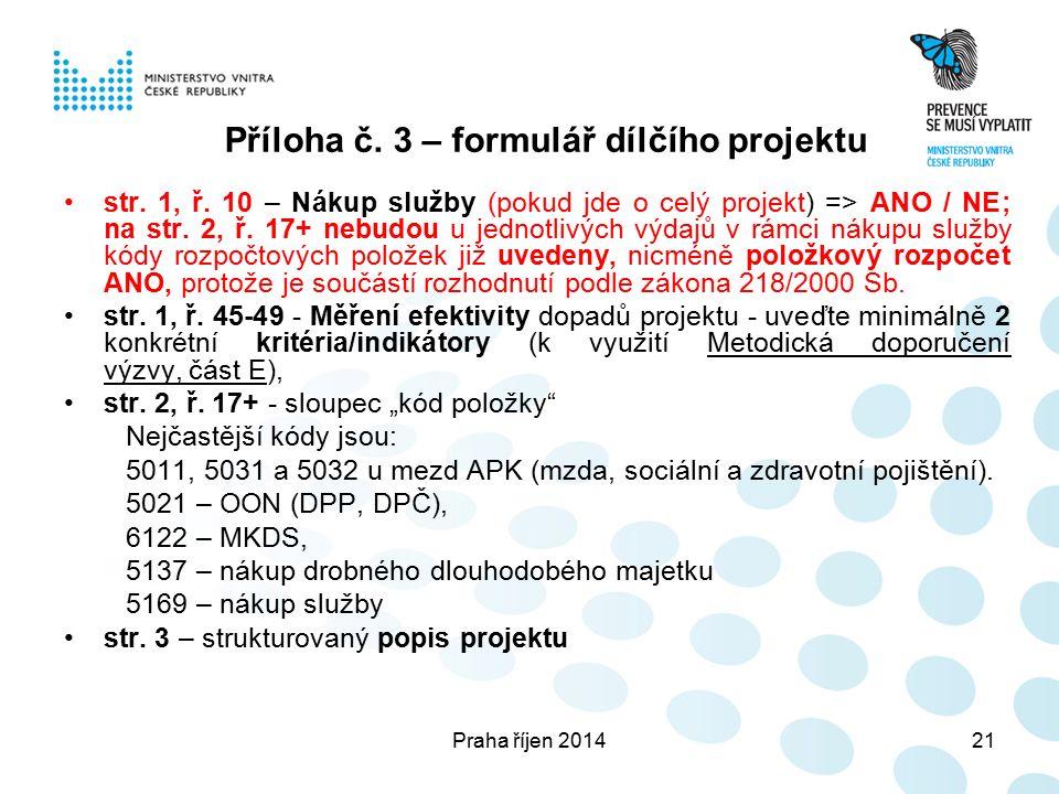Praha říjen 201421 Příloha č. 3 – formulář dílčího projektu str.