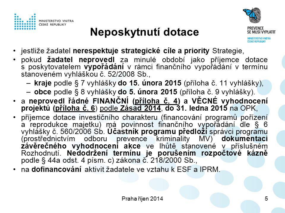 Praha říjen 201416 Všechny výše uvedené dokumenty Žádosti (po podpisu- pokud je součástí dokumentu) očíslované jednotnou a nepřerušovanou řadou budou JEDNOTLIVĚ převedeny do elektronické podoby (naskenovány) ve formátu PDF a společně s podobou ve formátu DOC a XLS předány elektronicky na CD nebo DVD.