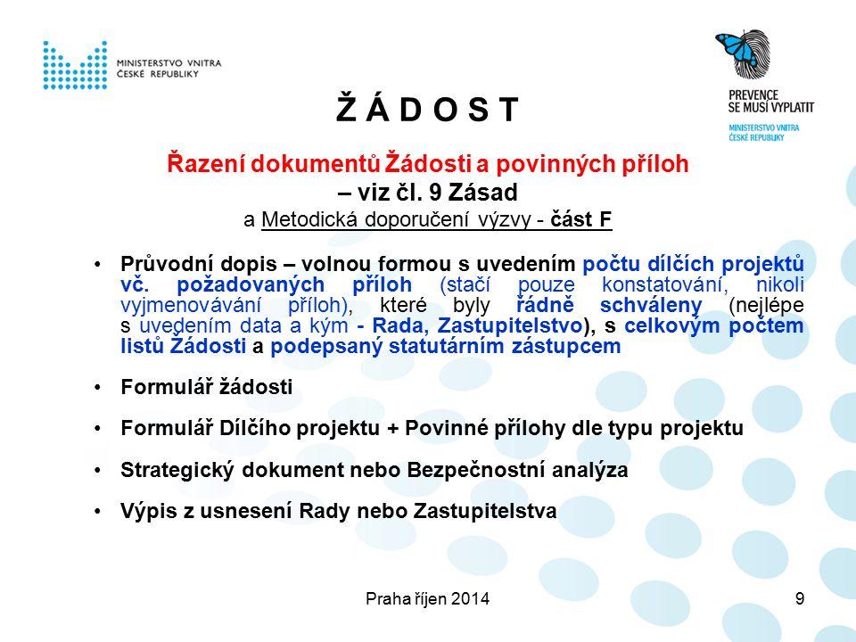 Praha říjen 20149 Ž Á D O S T Řazení dokumentů Žádosti a povinných příloh – viz čl.