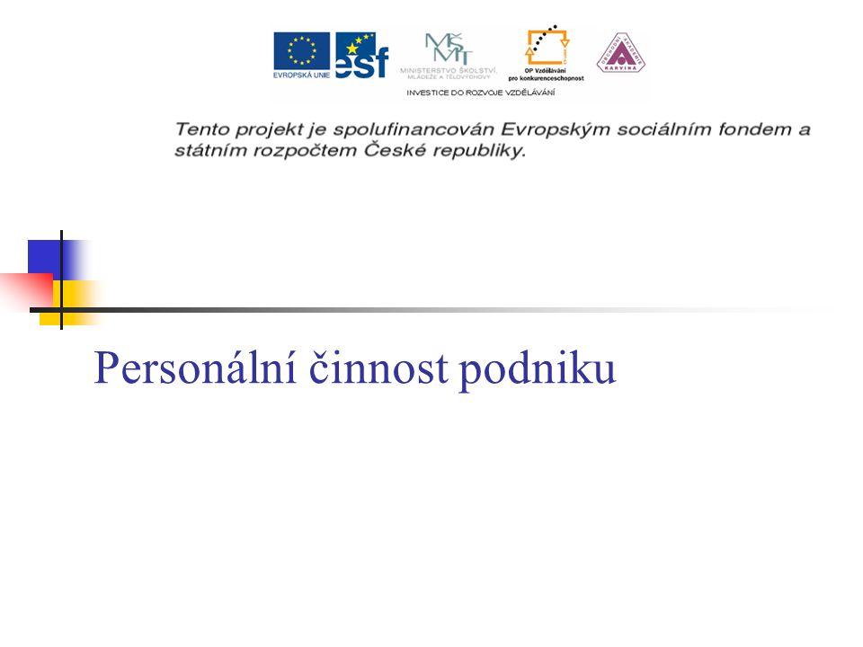 Obsah výkladu Zaměstnavatel, zaměstnanec Personální řízení podniku a jeho hlavní úkoly Plánování počtu zaměstnanců Postup při získávání zaměstnanců Základní pracovně-právní vztahy
