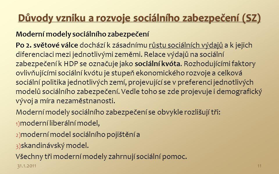 Ad b) Model sociálního pojištění jde podstatně dále ve snaze zabezpečit dělnictvo.