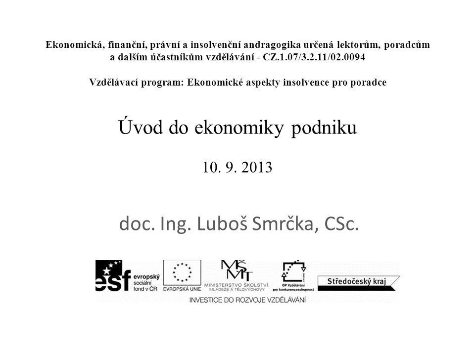 Ekonomická, finanční, právní a insolvenční andragogika určená lektorům, poradcům a dalším účastníkům vzdělávání - CZ.1.07/3.2.11/02.0094 Vzdělávací pr