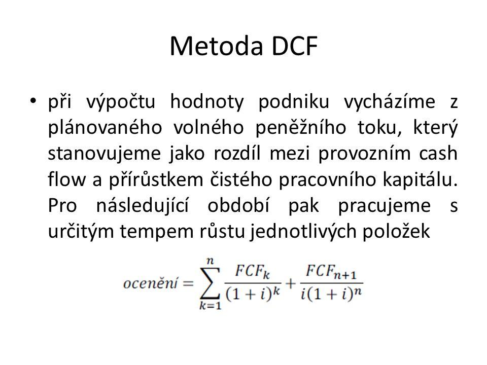Metoda DCF při výpočtu hodnoty podniku vycházíme z plánovaného volného peněžního toku, který stanovujeme jako rozdíl mezi provozním cash flow a přírůs