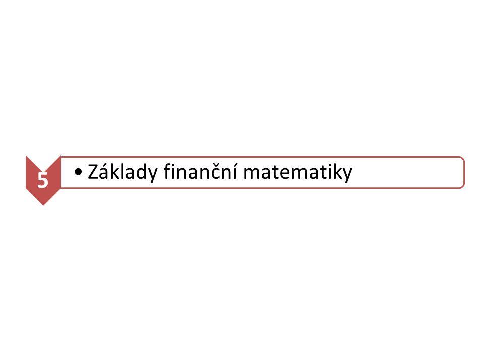 5 Základy finanční matematiky