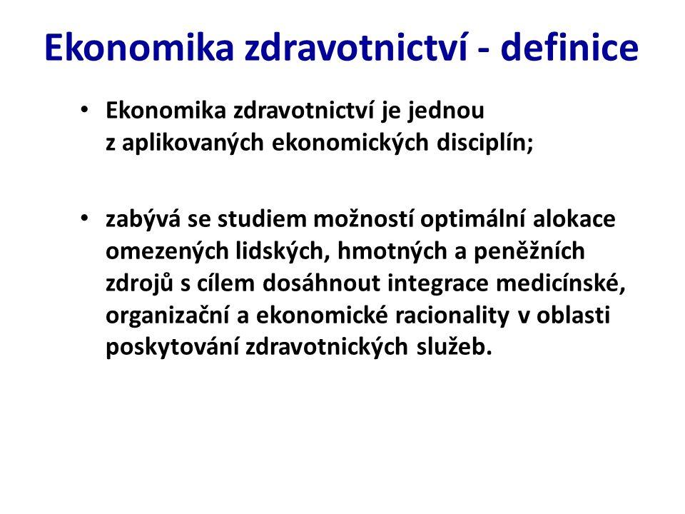Ekonomika zdravotnictví - definice Ekonomika zdravotnictví je jednou z aplikovaných ekonomických disciplín; zabývá se studiem možností optimální alokace omezených lidských, hmotných a peněžních zdrojů s cílem dosáhnout integrace medicínské, organizační a ekonomické racionality v oblasti poskytování zdravotnických služeb.