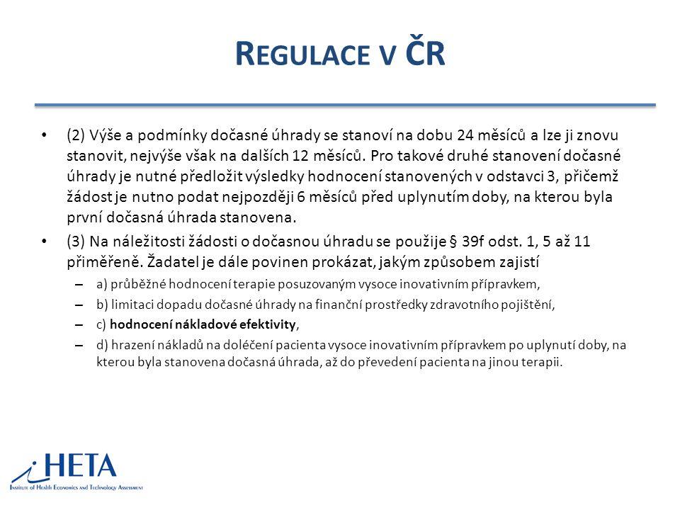 R EGULACE ORPHANS V ČR VILP v rámci úhrady – § 39d: Ústav rozhodne o výši a podmínkách dočasné úhrady vysoce inovativního přípravku, u něhož není znám dostatek údajů o nákladové efektivitě nebo výsledcích léčby při použití v klinické praxi, a to pouze tehdy, odůvodňují-li dostupné údaje dostatečně průkazně přínos vysoce inovativního přípravku pro léčbu…..