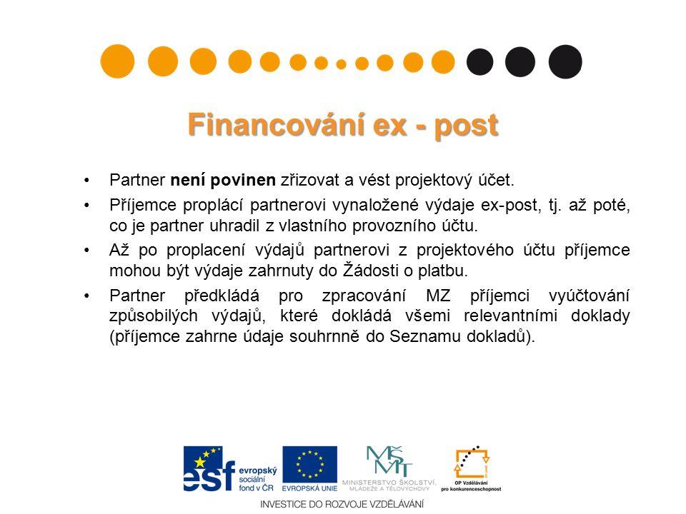 Financování ex - post Partner není povinen zřizovat a vést projektový účet.