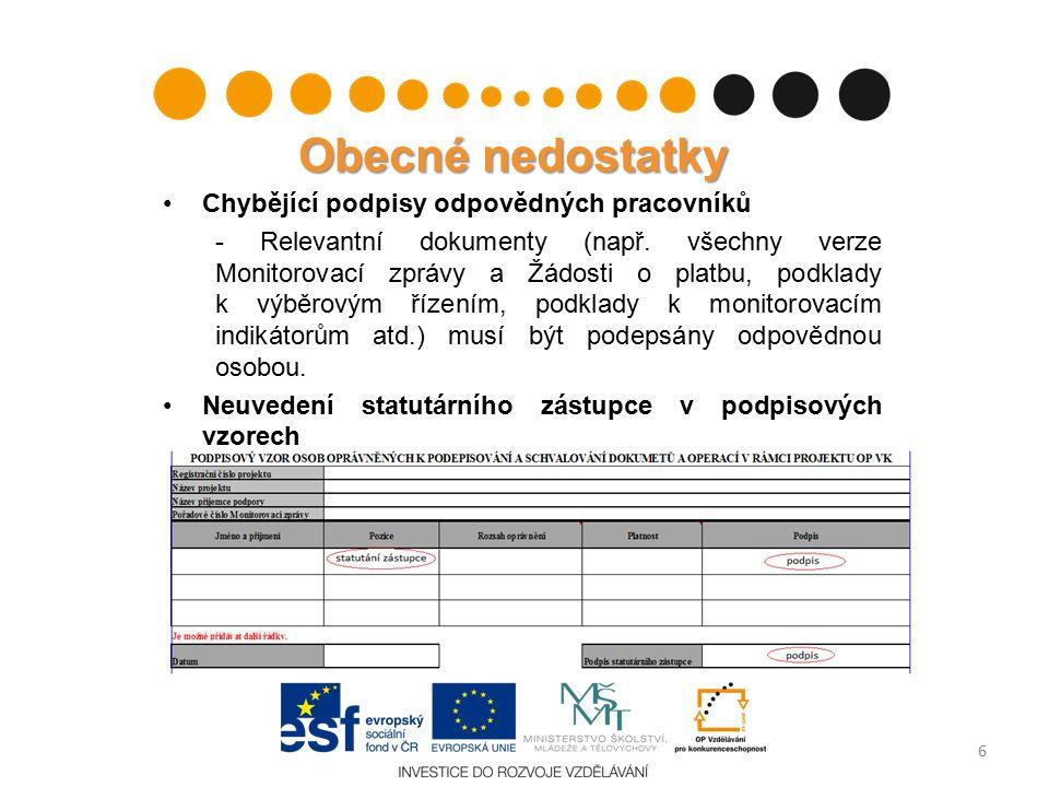 Obecné nedostatky Chybějící podpisy odpovědných pracovníků - Relevantní dokumenty (např.