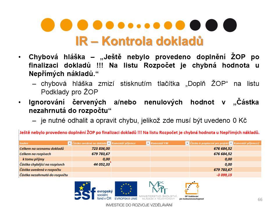 """IR – Kontrola dokladů Chybová hláška – """"Ještě nebylo provedeno doplnění ŽOP po finalizaci dokladů !!."""