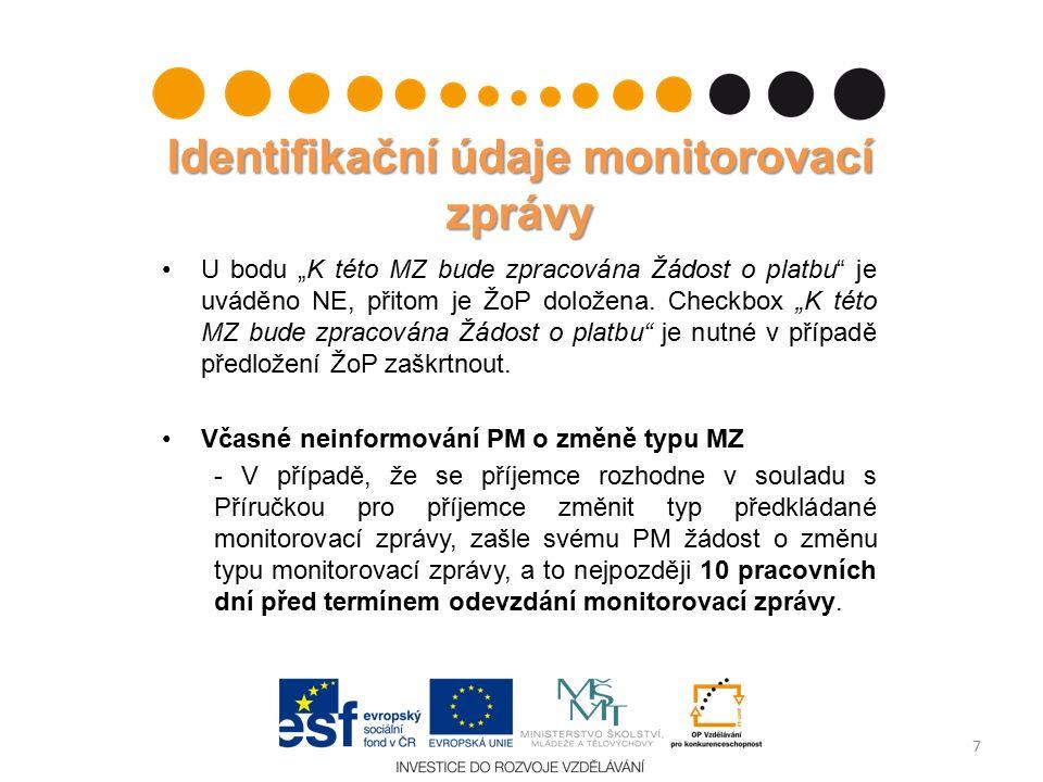 """Identifikační údaje monitorovací zprávy U bodu """"K této MZ bude zpracována Žádost o platbu je uváděno NE, přitom je ŽoP doložena."""