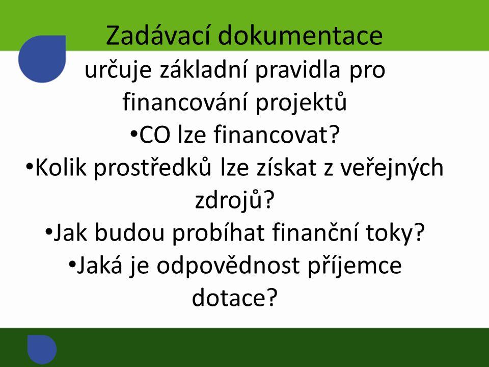určuje základní pravidla pro financování projektů CO lze financovat? Kolik prostředků lze získat z veřejných zdrojů? Jak budou probíhat finanční toky?