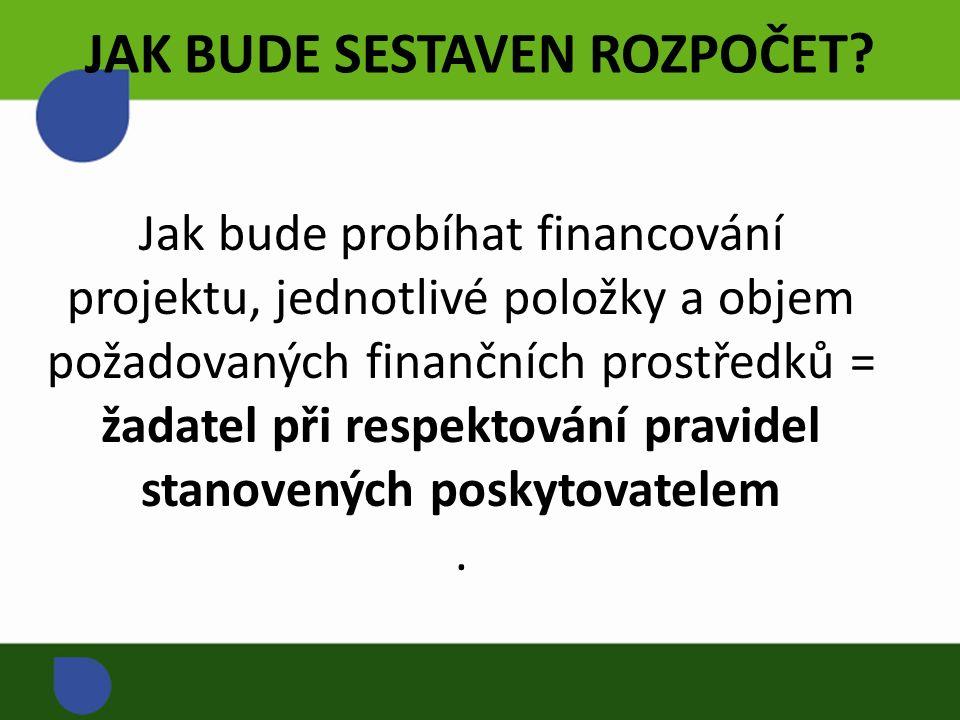 Jak bude probíhat financování projektu, jednotlivé položky a objem požadovaných finančních prostředků = žadatel při respektování pravidel stanovených poskytovatelem.