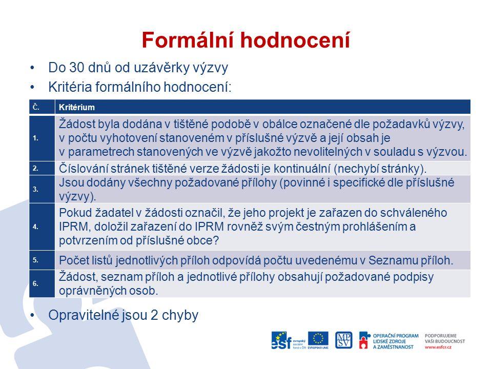 Formální hodnocení Do 30 dnů od uzávěrky výzvy Kritéria formálního hodnocení: Opravitelné jsou 2 chyby Č.