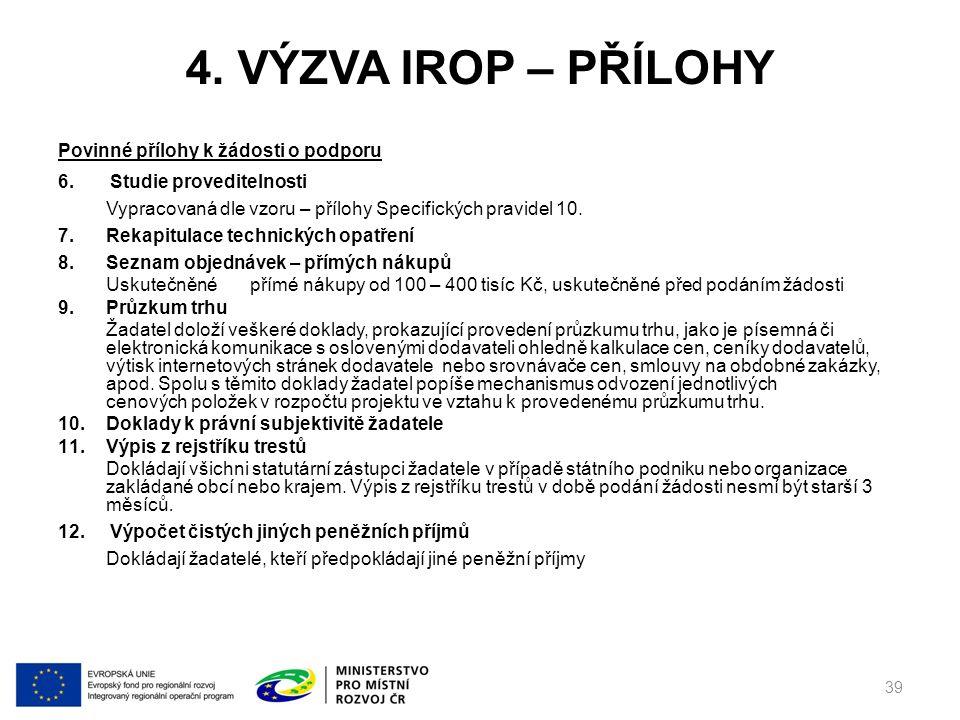 4. VÝZVA IROP – PŘÍLOHY Povinné přílohy k žádosti o podporu 6.