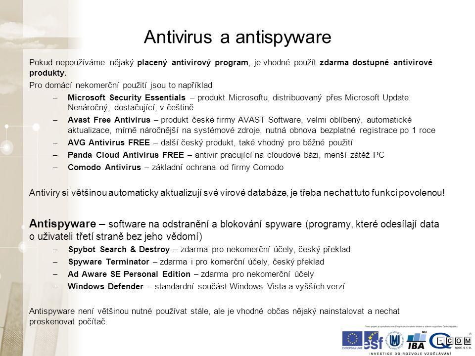 Antivirus a antispyware Pokud nepoužíváme nějaký placený antivirový program, je vhodné použít zdarma dostupné antivirové produkty.
