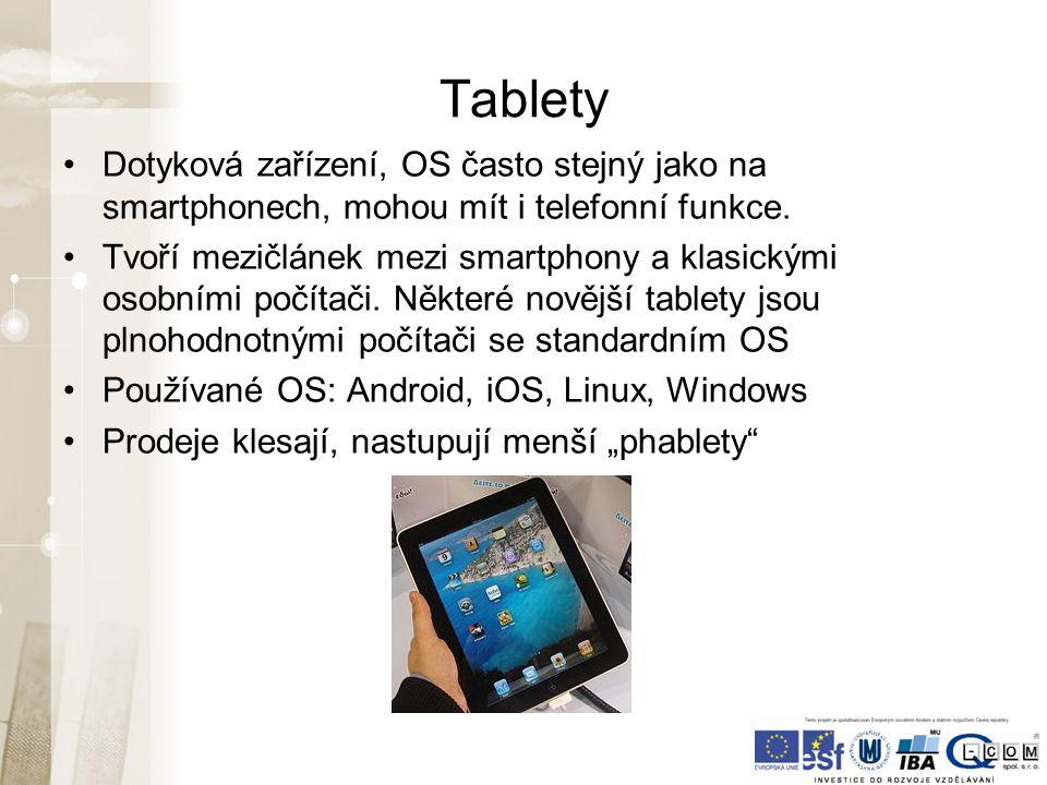 Tablety Dotyková zařízení, OS často stejný jako na smartphonech, mohou mít i telefonní funkce.