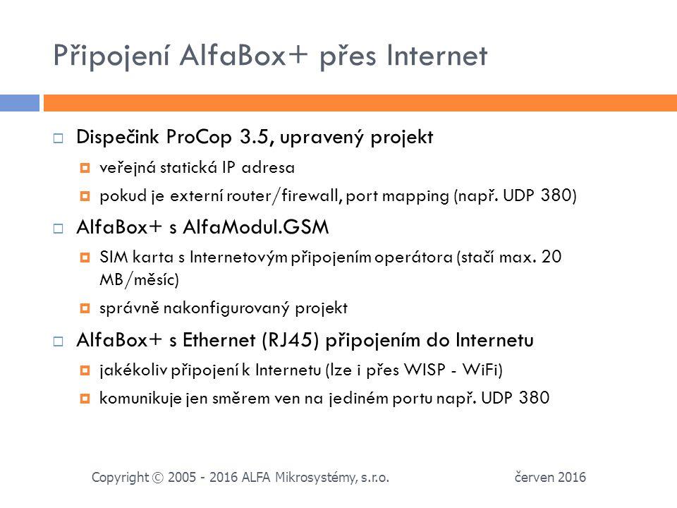 Připojení AlfaBox+ přes Internet červen 2016 Copyright © 2005 - 2016 ALFA Mikrosystémy, s.r.o.