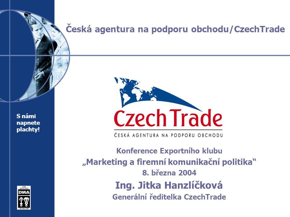 """Česká agentura na podporu obchodu/CzechTrade Konference Exportního klubu """"Marketing a firemní komunikační politika 8."""
