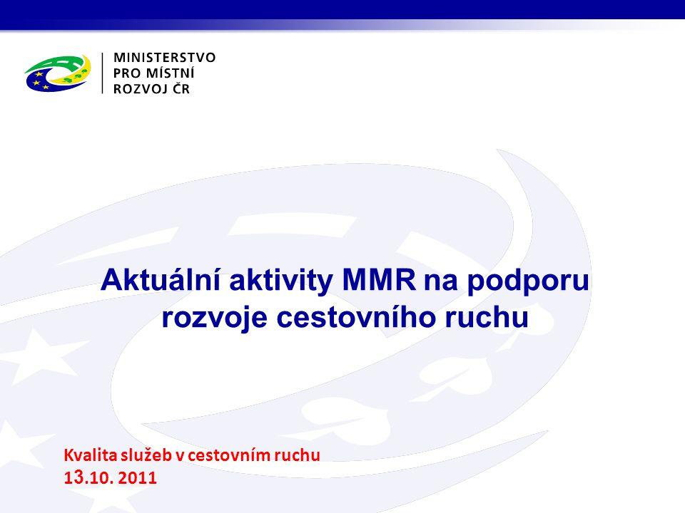 Aktuální aktivity MMR na podporu rozvoje cestovního ruchu Kvalita služeb v cestovním ruchu 1 3.10.