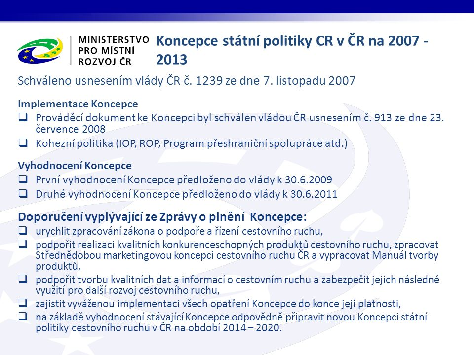 Schváleno usnesením vlády ČR č. 1239 ze dne 7.
