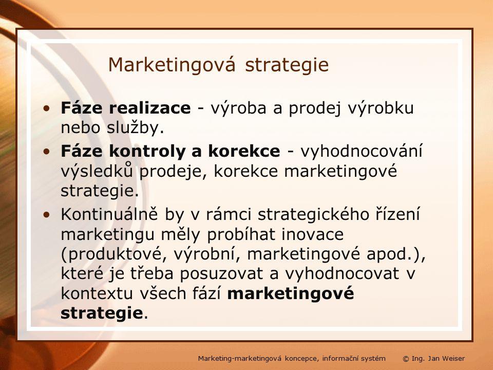 Marketingová strategie Fáze realizace - výroba a prodej výrobku nebo služby.