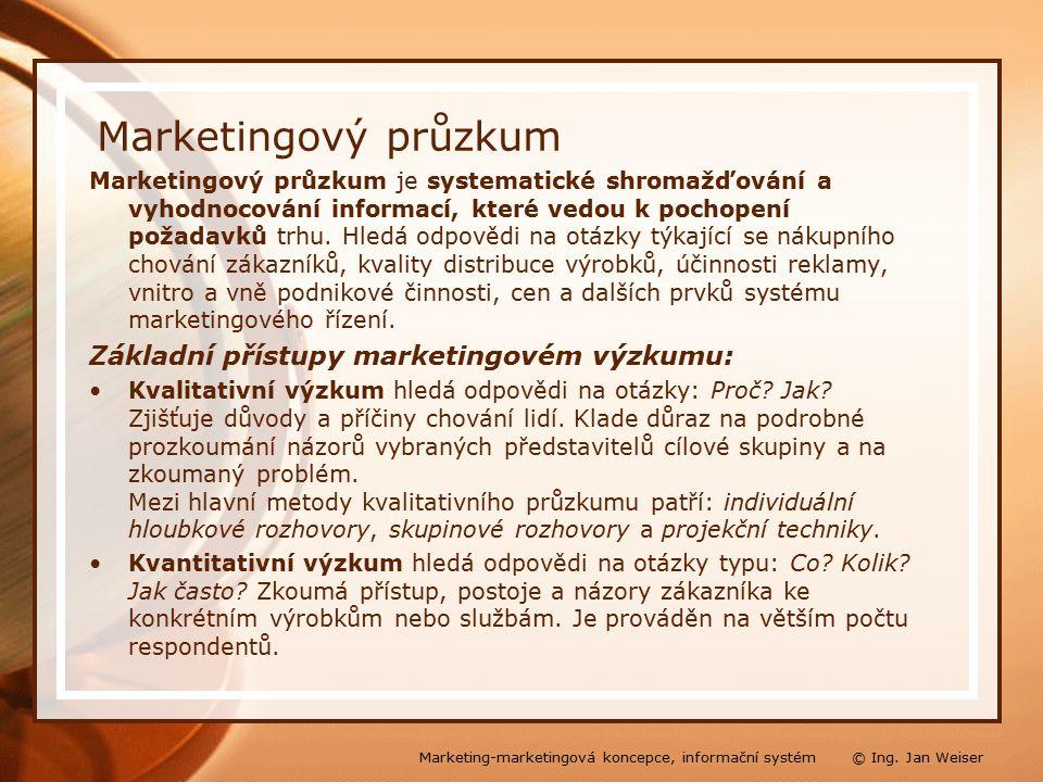Marketingový průzkum Marketingový průzkum je systematické shromažďování a vyhodnocování informací, které vedou k pochopení požadavků trhu.