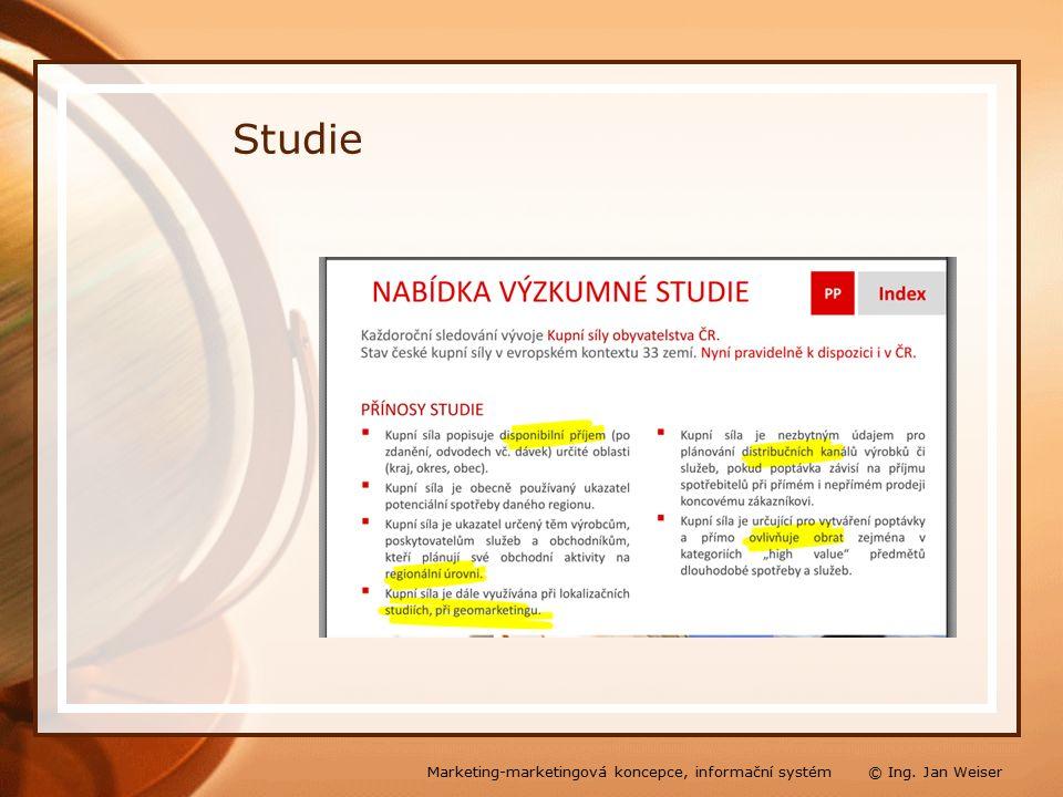 Studie Marketing-marketingová koncepce, informační systém © Ing. Jan Weiser