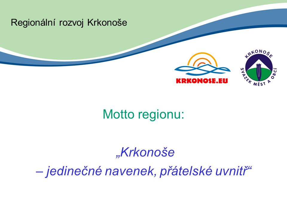 """Motto regionu: """"Krkonoše – jedinečné navenek, přátelské uvnitř Regionální rozvoj Krkonoše"""