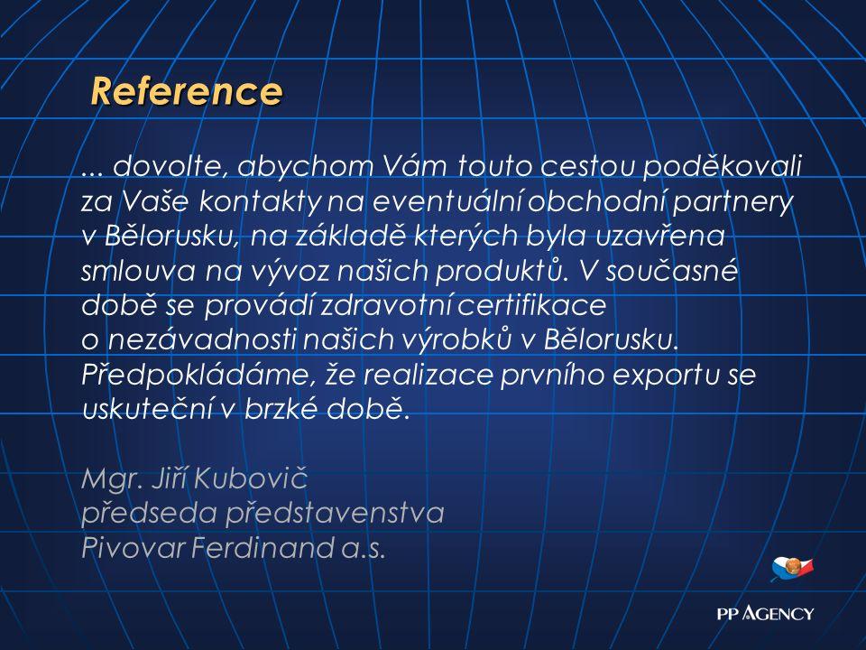 ... dovolte, abychom Vám touto cestou poděkovali za Vaše kontakty na eventuální obchodní partnery v Bělorusku, na základě kterých byla uzavřena smlouv