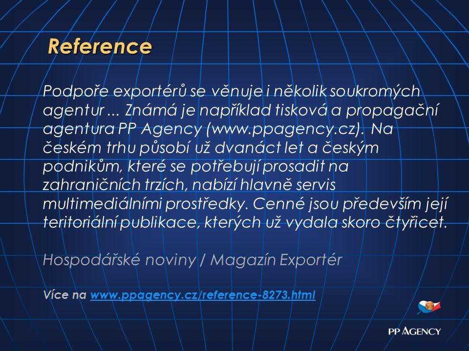 Podpoře exportérů se věnuje i několik soukromých agentur...