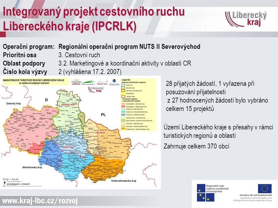 Integrovaný projekt cestovního ruchu Libereckého kraje (IPCRLK) Operační program: Regionální operační program NUTS II Severovýchod Prioritní osa 3.