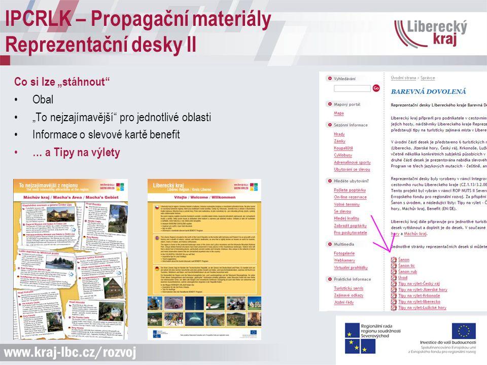 """Co si lze """"stáhnout Obal """"To nejzajímavější pro jednotlivé oblasti Informace o slevové kartě benefit … a Tipy na výlety IPCRLK – Propagační materiály Reprezentační desky II"""