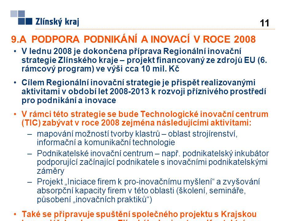 V lednu 2008 je dokončena příprava Regionální inovační strategie Zlínského kraje – projekt financovaný ze zdrojů EU (6.
