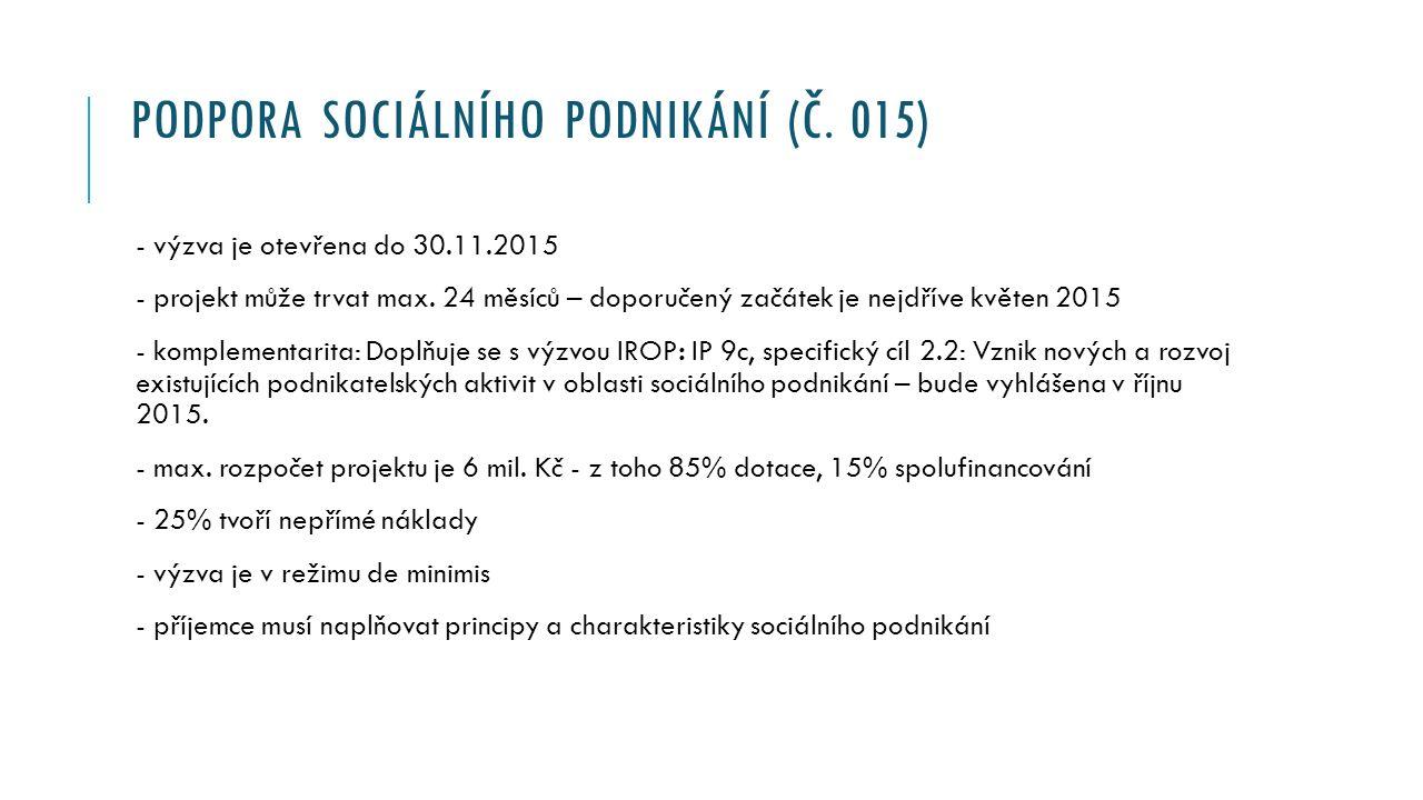 PODPORA SOCIÁLNÍHO PODNIKÁNÍ (Č. 015) - výzva je otevřena do 30.11.2015 - projekt může trvat max.