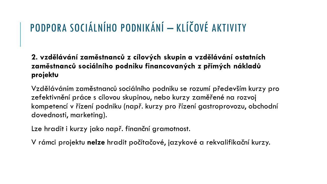 PODPORA SOCIÁLNÍHO PODNIKÁNÍ – KLÍČOVÉ AKTIVITY 2.