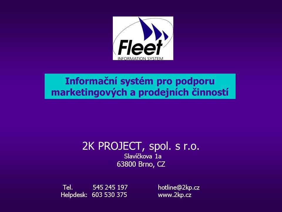 2K PROJECT, spol. s r.o. Slavíčkova 1a 63800 Brno, CZ Tel.