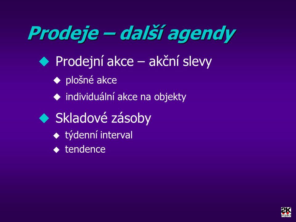 Prodeje – další agendy u Prodejní akce – akční slevy u plošné akce u individuální akce na objekty u Skladové zásoby u týdenní interval u tendence
