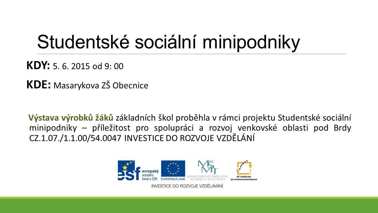 Studentské sociální minipodniky KDY: 5. 6.