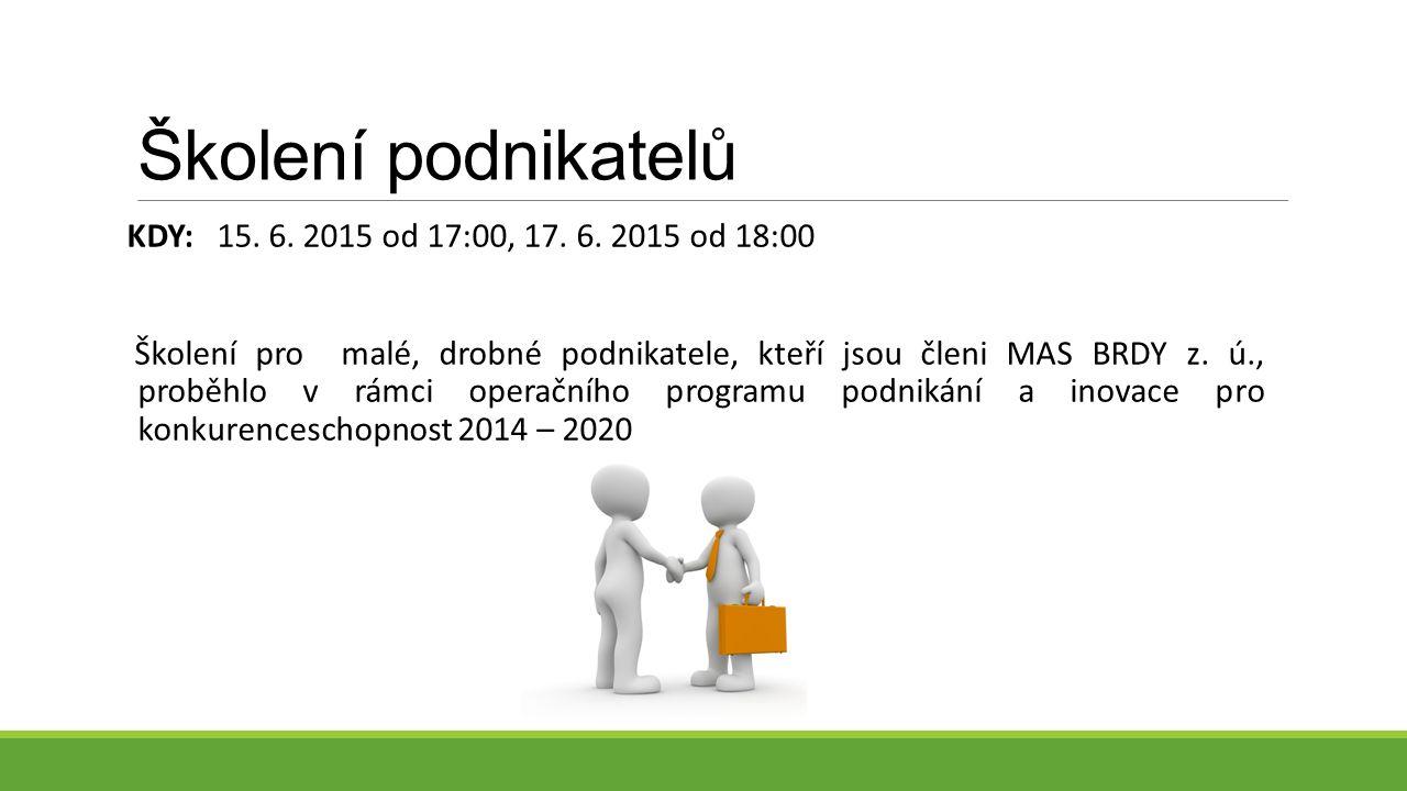 Školení podnikatelů KDY: 15. 6. 2015 od 17:00, 17.