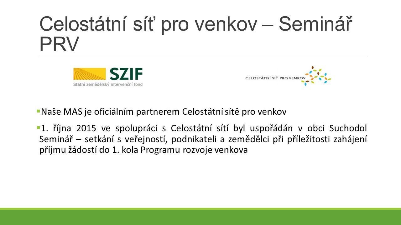 Celostátní síť pro venkov – Seminář PRV  Naše MAS je oficiálním partnerem Celostátní sítě pro venkov  1.