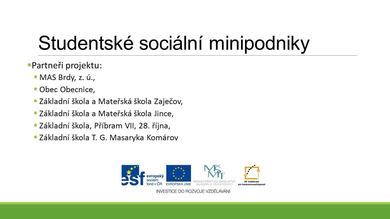 Studentské sociální minipodniky  Partneři projektu:  MAS Brdy, z.