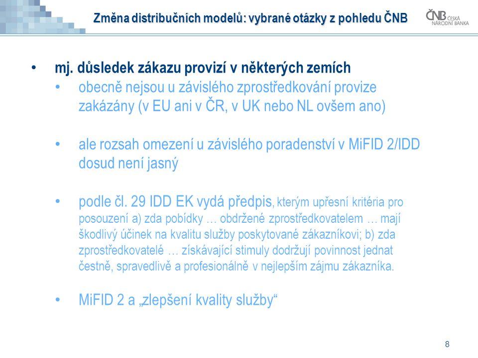 8 mj. důsledek zákazu provizí v některých zemích obecně nejsou u závislého zprostředkování provize zakázány (v EU ani v ČR, v UK nebo NL ovšem ano) al