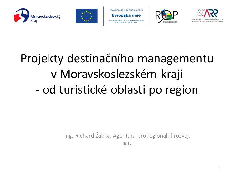 Projekty destinačního managementu v Moravskoslezském kraji - od turistické oblasti po region Ing.