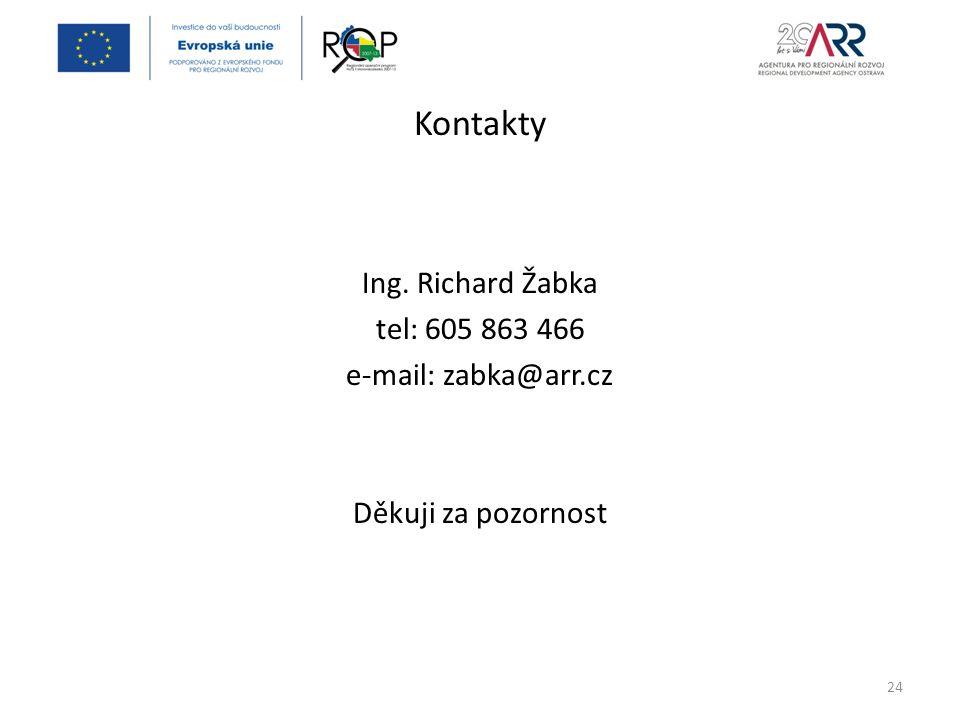 Kontakty Ing. Richard Žabka tel: 605 863 466 e-mail: zabka@arr.cz Děkuji za pozornost 24